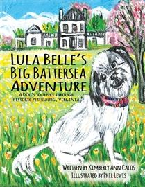 "NEW PETERSBURG BOOK TO BENEFIT BATTERSEA!  Arriving just in time for the holidays and hot off the press! An old-fashioned, created from the heart, history filled gift that's guaranteed to entertain and inspire all who read it! Be among the first to own a copy of ""Lula Belle's Big Battersea Adventure"". Children and adults of all ages will delight in the antics of Lula Belle, an eight-year-old Shih Tzu pup, who along with her new pal, journeys to some of Petersburg's most iconic sites.  Written by Kimberly Ann Calos and illustrated by the UK's Phil Lewis, 100% of the proceeds of this book benefits the ongoing renovations and operations of the Battersea Foundation's Battersea Villa.                                                                                                                                                               BOOK SIGNING:  Saturday, December 9th from 11 to 2 at Petersburg Pickers, by author Kimberly Ann Calos, who will be accompanied by the real-life Miss Lul"
