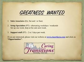 Greatness Wanted - we are always looking for great team members!