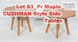 Lot 83 Pr Maple CUSHMAN Style Side Tables. Octagonal pat