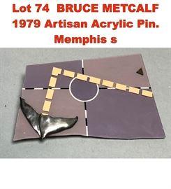 Lot 74 BRUCE METCALF 1979 Artisan Acrylic Pin. Memphis s