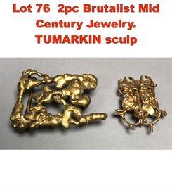 Lot 76 2pc Brutalist Mid Century Jewelry. TUMARKIN sculp