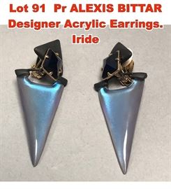 Lot 91 Pr ALEXIS BITTAR Designer Acrylic Earrings. Iride