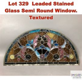 Lot 329 Leaded Stained Glass Semi Round Window. Textured