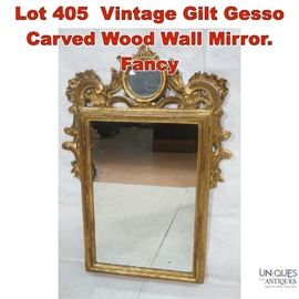 Lot 405 Vintage Gilt Gesso Carved Wood Wall Mirror. Fancy