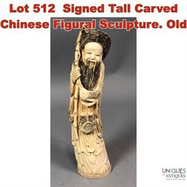 Lot 512 Signed Tall Carved Chinese Figural Sculpture. Old