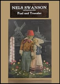 Advertising Poster and Thermometer for Nels Swanson Fuel and Transfer Incorporated. Nels immigrated from Sweden to America in 1881.