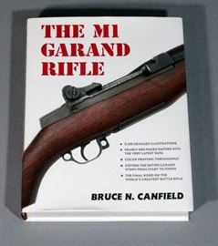 """The M1 Garand Rifle"" by Bruce N. Canfield, 2013 Hardcover, Color Printing, 2150 Detailed Illustrations, Entire Garand Story from Start to Finish"
