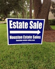 Look for our Houston Estate Sale Signs