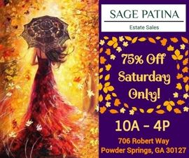 SAGE PATINA Estate Sales 75% Off Blow-Out Sale - Saturday Only!