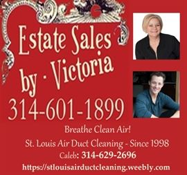 Estate Sales by Victoria PLUS my son's business - St Louis Air Duct Cleaning since 1998  check it out and breathe clean air!