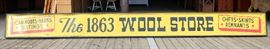 LARGE ANTIQUE Store Front Wood Sign '1863 Wool Store'  Located Dock – Auction Estimate $300-$600