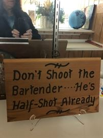Don't shoot the bartender... He's half shot already
