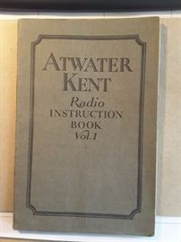 Atwater Kent Radio Instruction Book Vol. 1, Form 120. Printed in USA, Dec., 1924.  Atwater Kent MFG Company 4700 Wissahickon Avenue, Philadelphia.