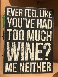 Ever Feel Like You've Had Too Much Wine? Me Neither