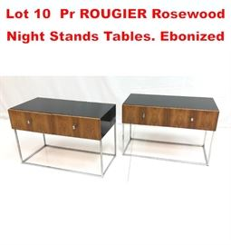 Lot 10 Pr ROUGIER Rosewood Night Stands Tables. Ebonized