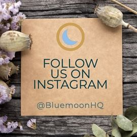 Follow Us On Instagram @bluemoonhq