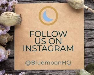 Follow Us On Instagram @bluemoonhq