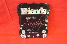 Friends are The Family You Choose Plaque