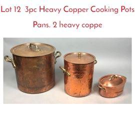 Lot 12 3pc Heavy Copper Cooking Pots Pans. 2 heavy coppe
