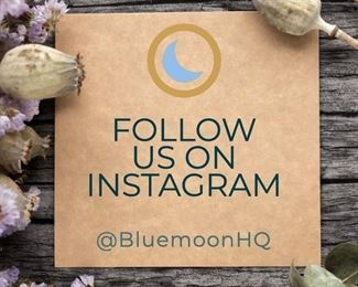 Follow Us On Instagram: @bluemoonHQ