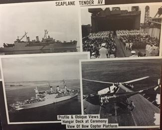 These Photos in the Personal Library of our Veteran a WWII, Korean & Vietnam Veteran Cherished for Years. Seaplane Tender AV Profile & Oblique Views, Hanger Deck at Ceremony, View of Bow Copter Platform.