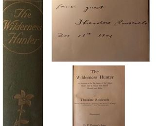 Antique book, The Wilderness Hunter, signed by President Theodore Roosevelt, 1902.