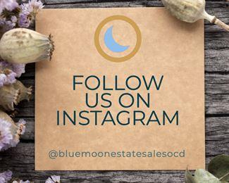 Follow us on Instagram: @bluemoonestatesalesocd