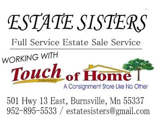 Full Service Professional Estate Sales Company As a full service, Professional Estate Sales company, Estate Sisters provides turnkey services for those needing to liquidate their property due to death of a parent or spouse, relocation, divorce, or downsizing. We are a Professional Estate Sale company working in the South Metro Area. Burnsville, Eagan, Apple Valley, Prior Lake, Shakopee, Bloomington, Richfield, are just a few of the areas in which we do sales. From large estates to moderate size homes, Estate Sisters can help you with your Estate Sale needs.
