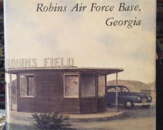 A Pictorial History of Robins Air Force Base, Georgia Collectible Hardback Book