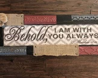 """Uniquely Rustic framed wall decor-""""Behold I am with you always"""" Mathew 28:20"""