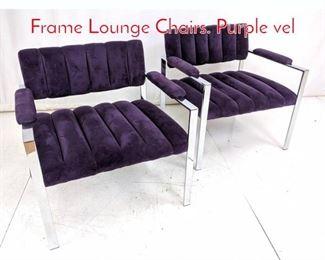 Lot 11 Pr MILO BAUGHMAN Chrome Frame Lounge Chairs. Purple vel