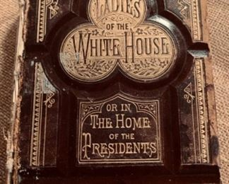 """Leather book: """"The Ladies of the White House or, In the Home of the Presidents"""" by Laura C. Holloway, published in 1881 From Martha Washington to Lucy Hayes, the wife of our 19th President, Rutherford B. Hayes."""