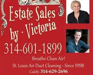 Estate Sales plus my sons business St Louis Air Duct Cleaning, give him a call and breathe clean air!