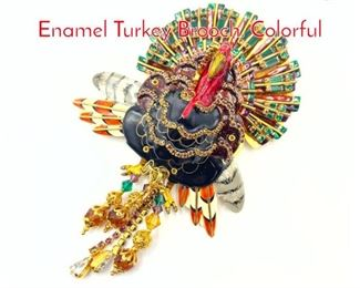 Lot 160 LUNCH at the RITZ Large Enamel Turkey Brooch. Colorful