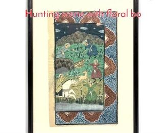 Lot 389 Indian Miniature Painting. Hunting scene with floral bo
