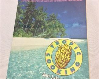 Tropic Cooking, The New Cuisine from Florida and the Islands of the Caribbean by Joyce LaFray Young.
