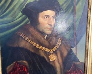 Copy Old master by Hans Holbein (younger). Sir Thomas Moore .. made to look like a painting, not just a flat print.  $????