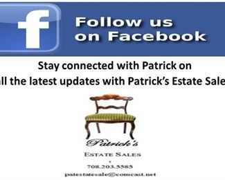 Stay connected with Patrick on Facebook.  Follow and Like us @ Patrick's Estate Sales