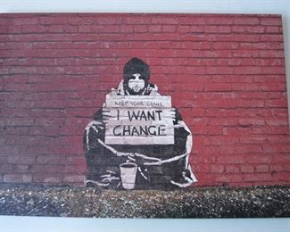 """Banksy """"Keep Your Coins, I Want Change""""  on canvas. Price: $60.00"""