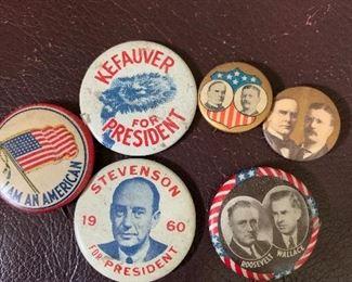A few political buttons: Teddy Roosevelt and McKinley; Adlai Stevenson, Estes Keefauver, Franklin Roosevelt