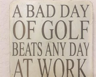 Need we say more?  A golfer would understand