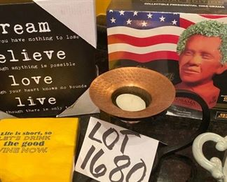 Lot 1680.  $34.00.  Dream sign (new), Life is Short paper napkins and Copper  tealight burner and Obama Chia Pet.