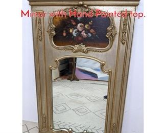 Lot 1006 Louis XV Style Trumeau Mirror with Hand Painted top.