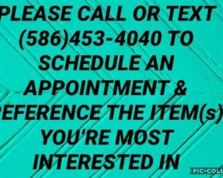 PLEASE CALL OR TEXT (586)453-4040 TO SCHEDULE AN APPOINTMENT