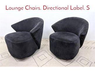 Lot 1170 Pair VLADIMIR KAGAN Lounge Chairs. Directional Label. S