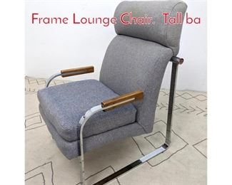 Lot 1175 Mid Century Modern Chrome Frame Lounge Chair. Tall ba