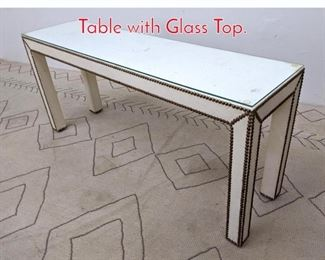 Lot 1197 Faux Ostrich Skin Console Hall Table with Glass Top.