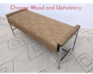 Lot 1290 Decorator Designer Bench. Chrome Wood and Upholstery.