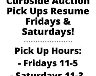 Curbside Auction Pick Ups Resume Fridays Saturdays
