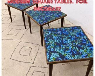 Lot 2042 Set 3 Mid Century Modern Square tables. Foil decorate